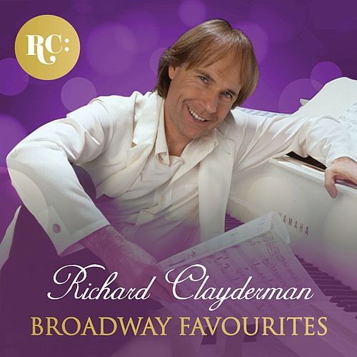 Broadway Favourites by Richard Clayderman