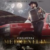 Me Dicen El LV by Fidel Rueda