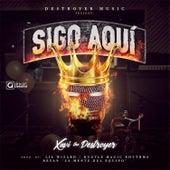 Sigo Aqui by Xavi the Destroyer