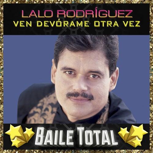 Ven Devórame Otra Vez (Baile Total) by Lalo Rodriguez