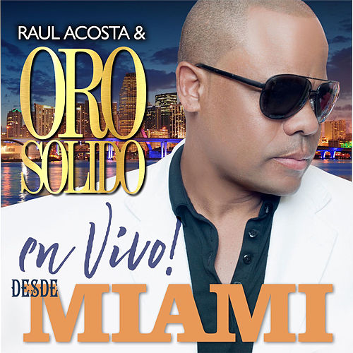 Live from Miami by Oro Solido