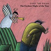 The Darkest Night of the Year by Over the Rhine