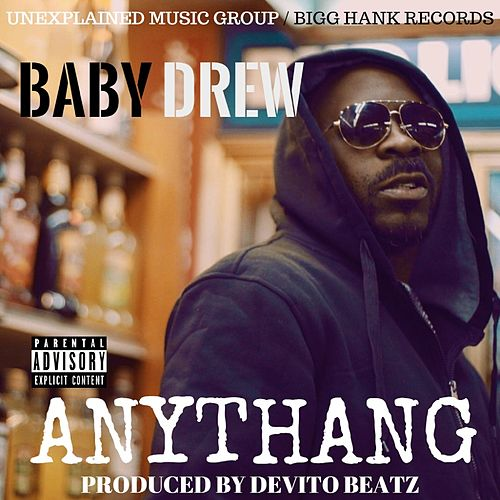 Anythang by Baby Drew