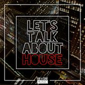 Let's Talk About House, Vol. 1 by Various Artists