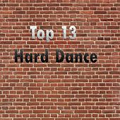 Top 13 Hard Dance - EP by Various Artists