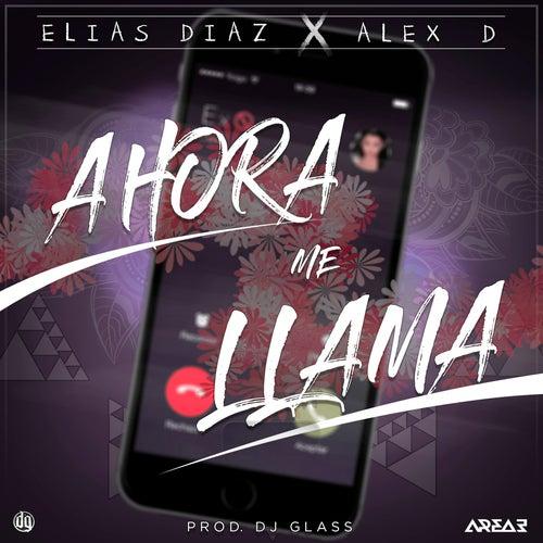 Ahora Me Llama by Elias Diaz