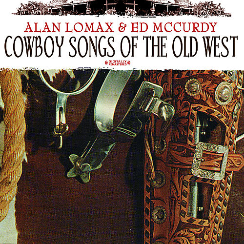 Cowboy Songs Of The Old West (Digitally Remastered) by Various Artists