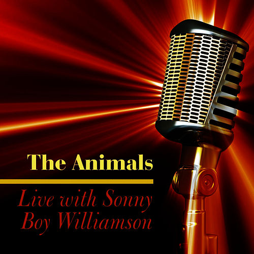 Live With Sonny Boy Williamson by The Animals