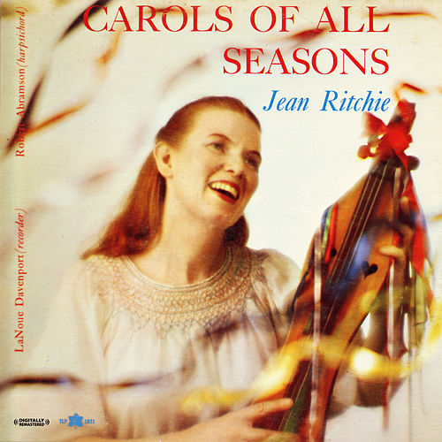 Carols Of All Seasons (Digitally Remastered) by Jean Ritchie