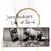 Live At Sin-é (Legacy Edition) von Jeff Buckley