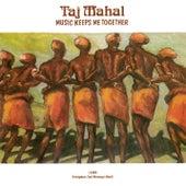 Music Keeps Me Together de Taj Mahal