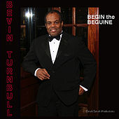 Begin the Beguine by Bevin Turnbull