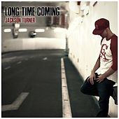 Long Time Coming by Jackson Turner
