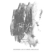 Trust You (Recorded Live at Grace Snellville) by Grace Snellville Worship