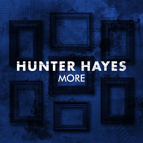 More by Hunter Hayes