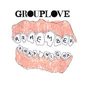 Remember That Night von Grouplove