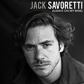 Always on My Mind by Jack Savoretti