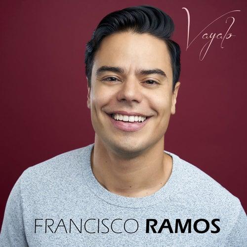 Vayalo! by Francisco Ramos