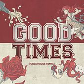 Good Times (GOLDHOUSE Remix) by All Time Low