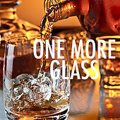 One More Glass von Various Artists