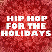 Hip Hop For The Holidays von Various Artists