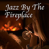 Jazz By The Fireplace by Various Artists