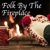 Folk By The Fireplace by Various Artists