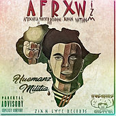 Afrxwizm (Afrxwka Is Forever Our Residing Orgin Within) by Huemanz Militia