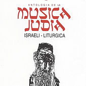 Antología de la Musica Judia, Vol. 3: Israeli - Liturgica by Various Artists