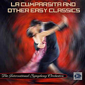 La cumparsita & Other Easy Classics de The International Symphony Orchestra