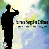 Patriotic Songs for Children by Peter Pan Pixie Players