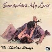 Somewhere My Love von The Cheshire Strings