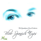 Blue Spanish Eyes von The Guadalajara Brass Orchestra