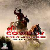 Cowboy Sing-along Songs by Peter Pan Pixie Players