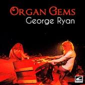 Organ Gems by George Ryan