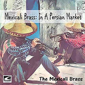 In a Persian Market de Mexicali Brass