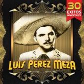 30 Exitos Inmortales by Luis Perez Meza