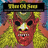 The Master's Bedroom is Worth Spending a Night In by Thee Oh Sees