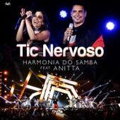 Tic Nervoso (Participação Especial Anitta) by Harmonia Do Samba