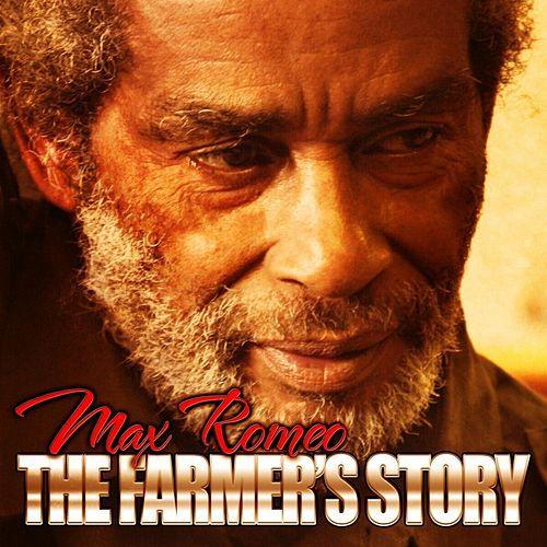 The Farmer's Story - Single by Max Romeo