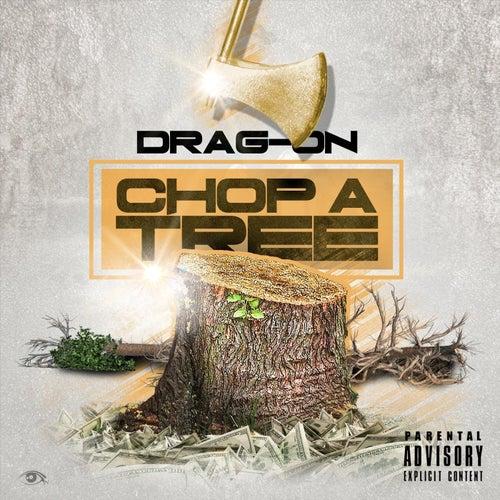 Choppa Tree by Drag-On