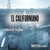 El Californiano by Fuerza De Tijuana
