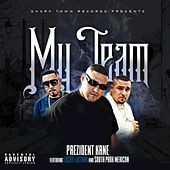 My Team by The Prezident Kane