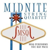 MSQ Performs The Rat Pack by Midnite String Quartet