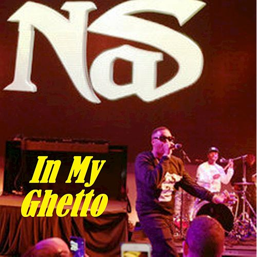 In My Ghetto by Nas