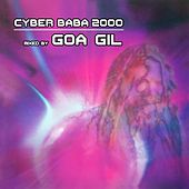 Cyber Baba 2000 (Goa Gil Mix) by Various Artists