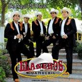 De Aquí Pa'l Real by Los LLaneros de Guamúchil