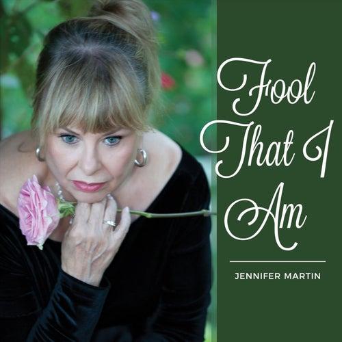 Fool That I Am de Jennifer Martin