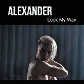 Look My Way by Alexander