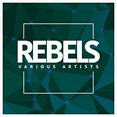 Rebels - EP by Various Artists